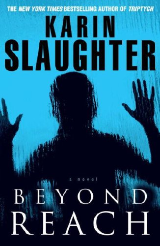 Beyond Reach (Grant County), KARIN SLAUGHTER