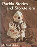 Pueblo Stories and Storytellers (0918080169) by Mark Bahti