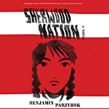 Sherwood Nation (       UNABRIDGED) by Benjamin Parzybok Narrated by Andi Arndt