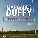 Blood Substitute (       UNABRIDGED) by Margaret Duffy Narrated by Patricia Gallimore