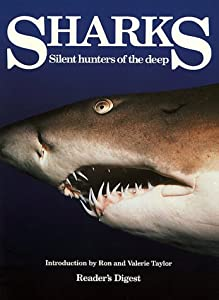 Sharks: Silent Hunters of the Deep Ron and Valerie Taylor