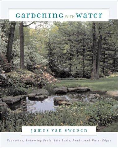 Gardening With Water, James Van Sweden