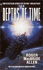 The Depths of Time (Bantam Spectra Book) by Roger MacBride Allen