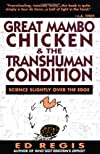 Great Mambo Chicken And The Transhuman Condition - Science Slightly Over The Edge