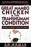 Great Mambo Chicken And The Transhuman Condition: Science Slightly Over The Edge (0201567512) by Regis, Ed