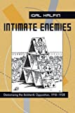 img - for Intimate Enemies: Demonizing the Bolshevik Opposition, 1918-1928 (Pitt Russian East European) by Igal Halfin (2007-04-27) book / textbook / text book