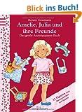 Amelie, Julia und ihre Freunde: Das gro�e Anziehpuppen-Buch
