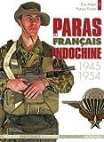 LES PARAS FRANAIS EN INDOCHINE: 1945-1954 (French Edition)