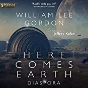 Diaspora: Here Comes Earth, Book 3 | William Lee Gordon