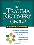 img - for The Trauma Recovery Group: A Guide for Practitioners by Michaela Mendelsohn (2011-04-12) book / textbook / text book