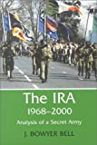 The IRA, 1968-2000: An Analysis of a Secret Army (Political Violence) (0714681199) by Bell, J. Bowyer