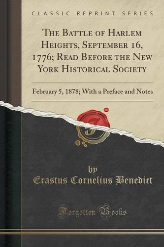 The Battle of Harlem Heights, September 16, 1776; Read Before the New York Historical Society: February 5, 1878; With a Preface and Notes (Classic Reprint)