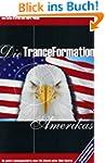 Die TranceFormation Amerikas: Die wah...