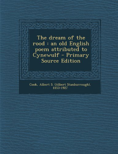 Dream of the Rood: An Old English Poem Attributed to Cynewulf