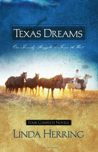 Texas Dreams: Song Of Captivity/Dreams Of The Pioneer/Dreams Of Glory/Dreams Fulfilled (Heartsong Novella Collection)