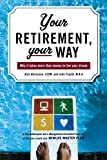 Your Retirement, Your Way: Why It Takes More Than Money to Live Your Dream