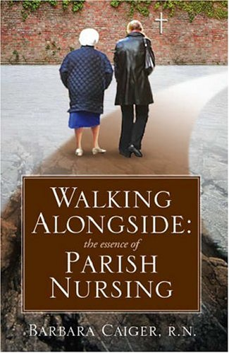 Walking Alongside: The Essence of Parish Nursing