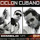 echange, troc Ciclon Cubano - Dimelo Ya