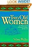 Two Old Women: An Alaska Legend of Be...