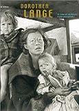 Dorothea Lange : Le Coeur et les Raisons d'une photographe
