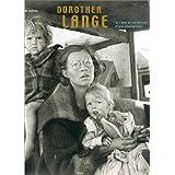 Dorothea Lange : Le Coeur et les Raisons d'une photographepar Pierre Borhan