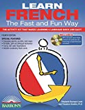 img - for Learn French the Fast and Fun Way with MP3 CD: The Activity Kit That Makes Learning a Language Quick and Easy! (Fast and Fun Way Series) book / textbook / text book
