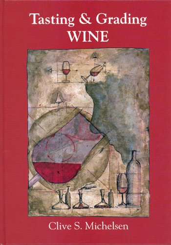 Tasting & Grading Wine by Clive S. Michelsen