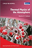 img - for Thermal Physics of the Atmosphere (Advancing Weather and Climate Science) book / textbook / text book