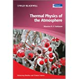 Thermal Physics of the Atmosphere (Advancing Weather and Climate Science)by Maarten H. P. Ambaum