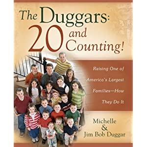 The Duggars: 20 and Counting!: Raising One of America's Largest Families--How they Do It (Paperback)