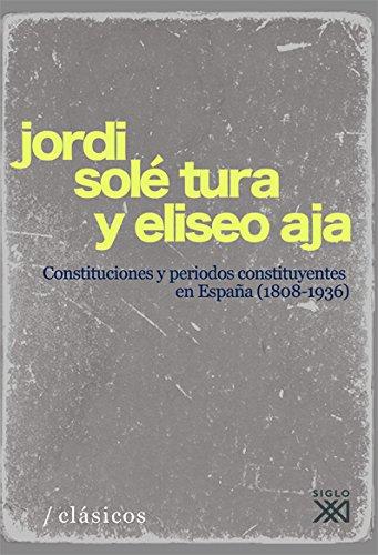 Constituciones y períodos constituyentes en España (1808-1936) (Clásicos para el siglo XXI)