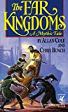 The Far Kingdoms (Anteros, Book 1) (0345380568) by Cole, Allan