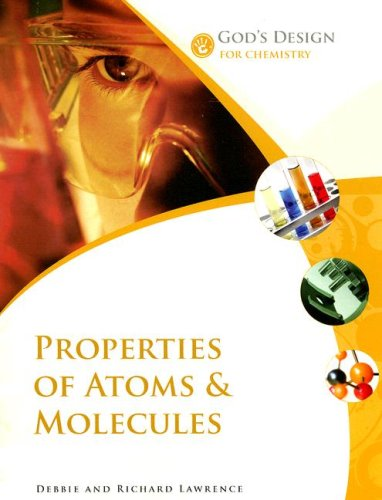 Properties of Atoms & Molecules (God's Design for Chemistry)