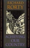 Achieving Our Country: Leftist Thought in Twentieth-Century America (0674003128) by Rorty, Richard
