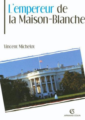 L'Empereur de la Maison-Blanche (L'Histoire au présent)
