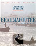 echange, troc Gianni Baldizzone, Tiziana Baldizzone - Brahmapoutre Légendes du fleuve : Tibet, Inde, Bangladesh