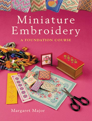 Miniature Embroidery: A Foundation Course