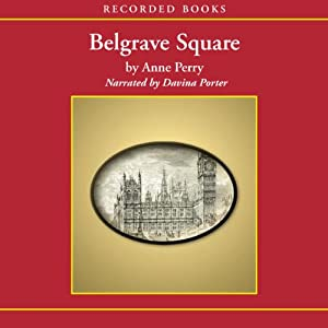 Belgrave Square: A Charlotte and Thomas Pitt Novel | [Anne Perry]