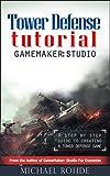 Tower Defense: GameMaker: Studio (GameMaker: Studio Tutorials Book 1) (English Edition)