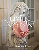 img - for By Bettie Bearden PardeeLiving Newport: Houses, People, Style[Hardcover] book / textbook / text book