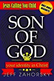 Son Of God: Your Identity In Christ - Jesus Calling You Child (Holy Bible Insights Collection)