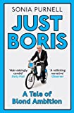 Just Boris: A Tale of Blond Ambition by Sonia Purnell