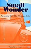 Small Wonder: The Amazing Story of the Volkswagen Beetle (0837601479) by Walter Henry Nelson