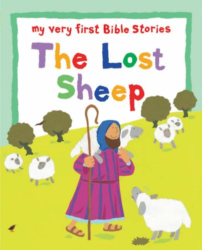 The Lost Sheep: My Very First Bible Board Books (My Very First Bible Stories)