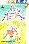 Alma and the Magic Yo-yo (Yellow Bana...