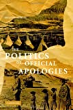 img - for The Politics of Official Apologies ( Hardcover ) by Nobles, Melissa published by Cambridge University Press book / textbook / text book