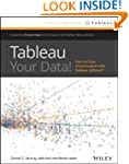 Tableau Your Data!: Fast and Easy Vis...