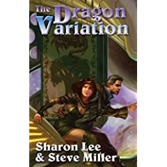 The Dragon Variation (Liaden Universe Novels) by Sharon Lee and Steve Miller