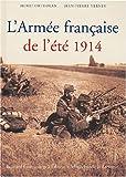 echange, troc Henri Ortholan, Jean-Pierre Verney - L'Armée française de l'été 1914