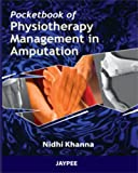 Khanna Nidhi Pocket Book of Physiotherapy Management of Amputation